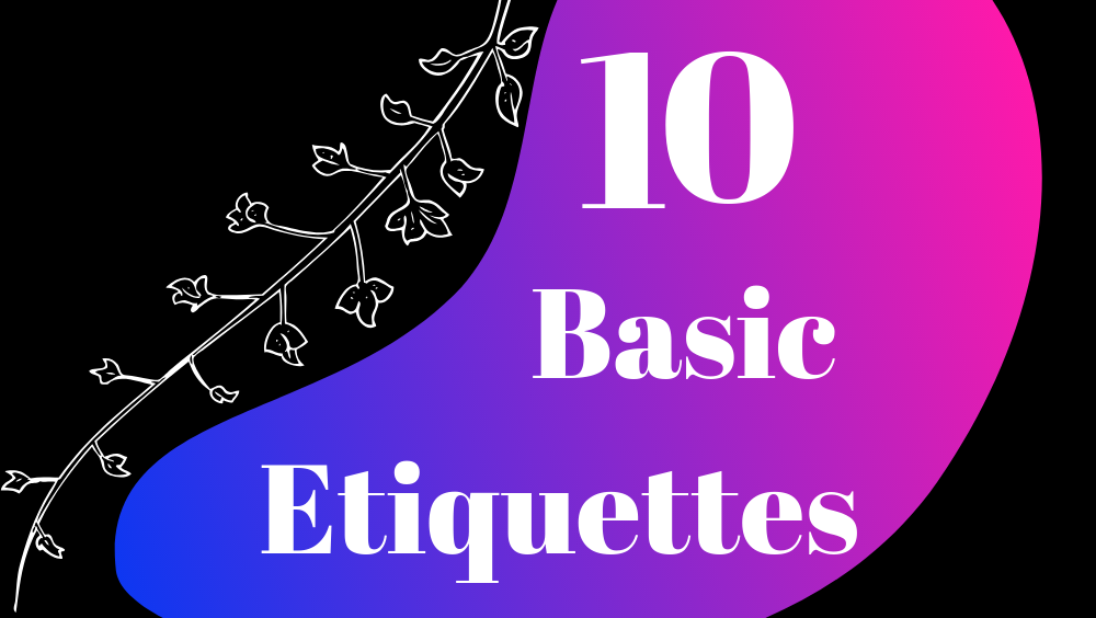 10 Basic Etiquettes For Personality Grooming