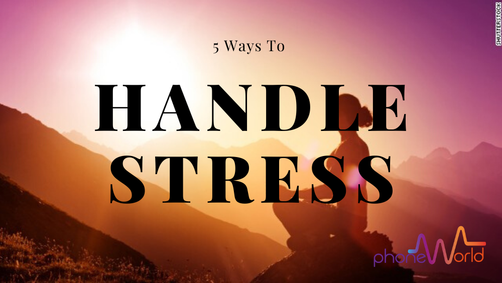 5 Ways To Handle Stress