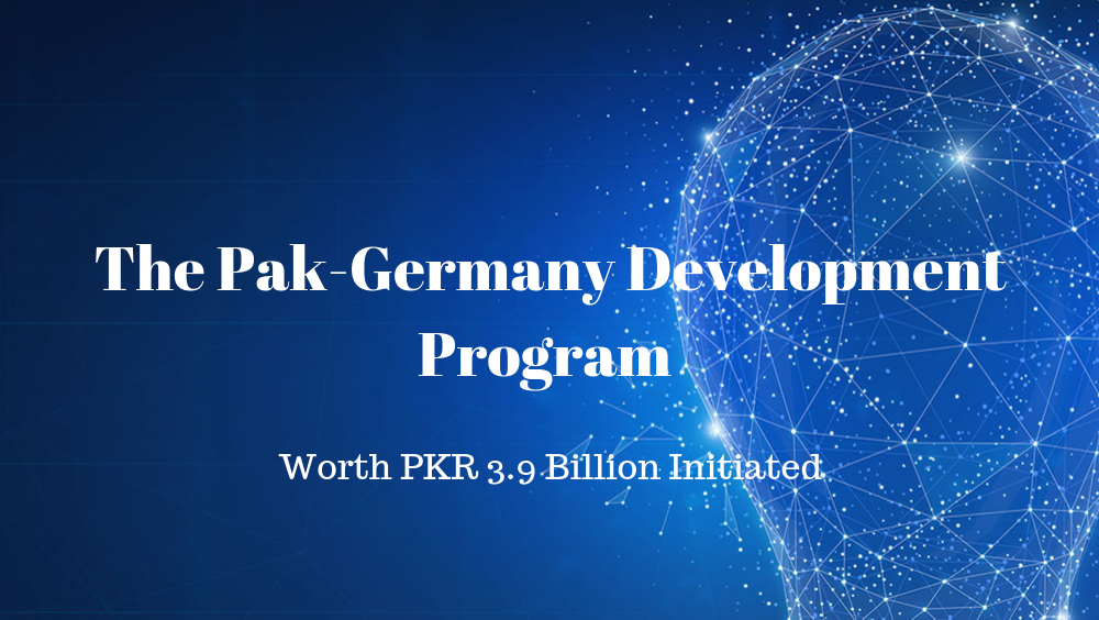 The Pak-Germany Development Program worth PKR 3.9 Billion Initiated.