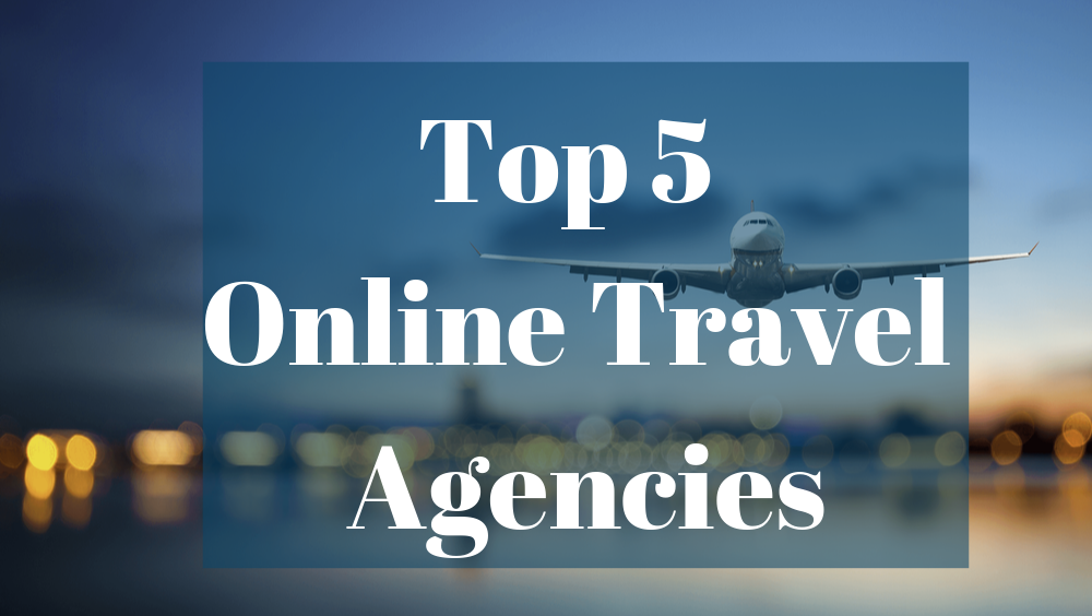Top 5 Online Travel Agencies