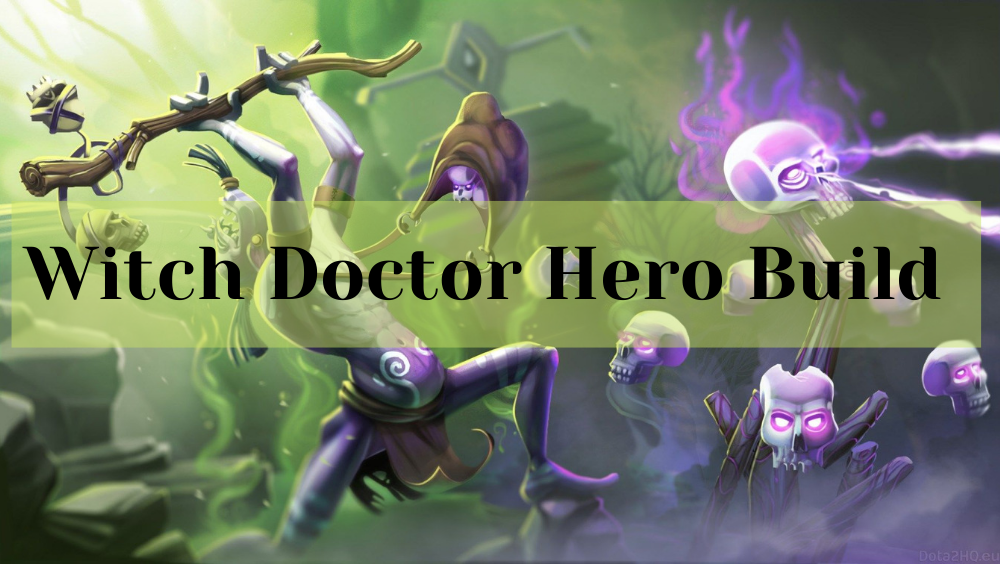 Witch Doctor Hero Build-Dota 2