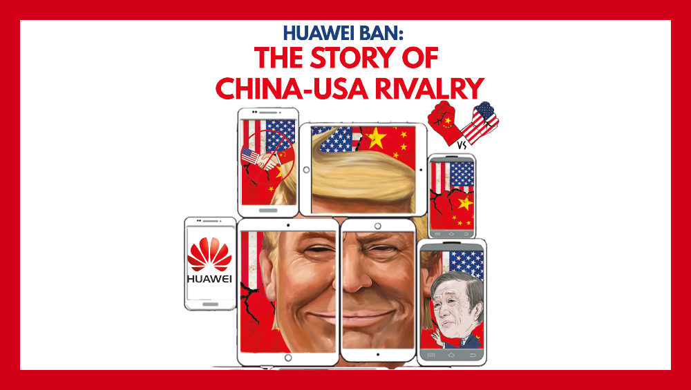 Huawei Ban – The Story of China-USA Rivalry