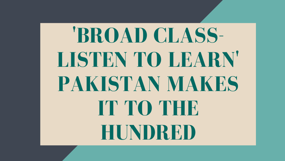 'Broad Class-Listen To Learn' Pakistan Makes It To The HundrED