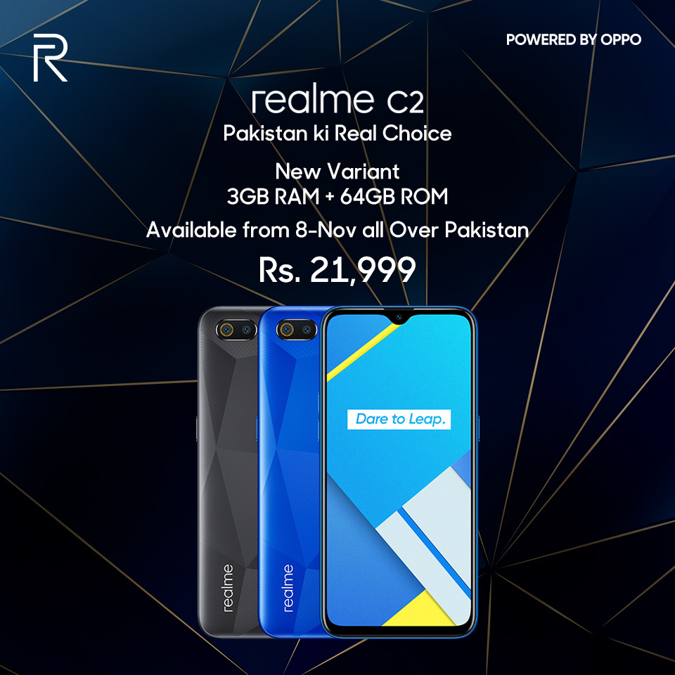 realme's upward trajectory in Pakistan has been phenomenal since the brand's entry last year, realme has been aggressive in its approach, launching successful budget to mid-range smartphones with an attractive spec sheet and affordable pricing. realme has made a name for itself by selling smartphones with powerful hardware at prices aggressive enough to go up against its competitors. The company recently launched the Realme 5 series and the flagship realme XT and it did manage to shake the industry up. Now, the company is looking at the lower end of the market by bringing in the upgrade to the Realme C2 with new 3GB + 64GB variant at Rs. 21,999 and special discount of Rs. 2000 on the best-selling realme 5 4GB+128GB variant which will be now available at Rs. 29,999. realme C2 Taking a leap on entry level smartphone series Realme has launched a new storage variant of the realme C2, which comes with 64GB of inbuilt storage paired with 3GB of RAM. The price of this variant is Rs. 21,999 and will be available in the offline market from November 8, 2019.The Realme C2 has so far been available in only two memory configurations – 2GB+16GB and 2GB+32GB in diamond black and blue colours. The realme C2 is well designed and has a diamond-cut pattern on the back that makes it look premium. The phone is compact and feels comfortable to hold in the hand. It has a dual camera setup at the back which consists of a 13-megapixel primary camera and a 2-megapixel depth sensor. Powering the smartphone is a MediaTek Helio P22 SoC and comes in two variants- 2GB RAM with 16GB storage, and 3GB RAM with 32GB of storage. Realme has packed in a 4000mAh battery which delivers very good battery life. The supplied 10W charger is also quick enough to top the battery up. realme 5 Big festive sales ahead in November. Realme has also announced exciting discount on the best seller budget hero smartphone Realme 5. The new price of realme 5 4GB+128GB variant will be 29,999. realme 5 is Pakistan's first S