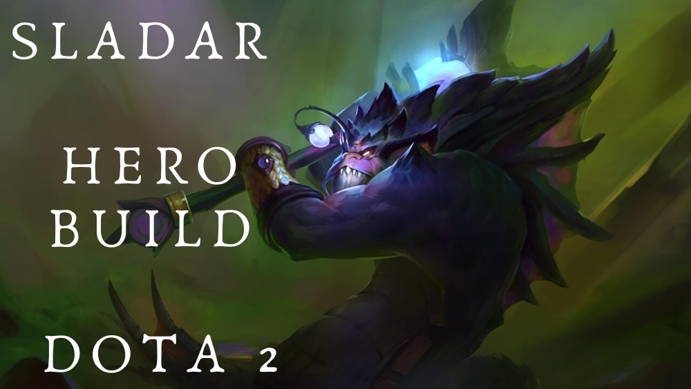Slardar Hero Build- Dota 2