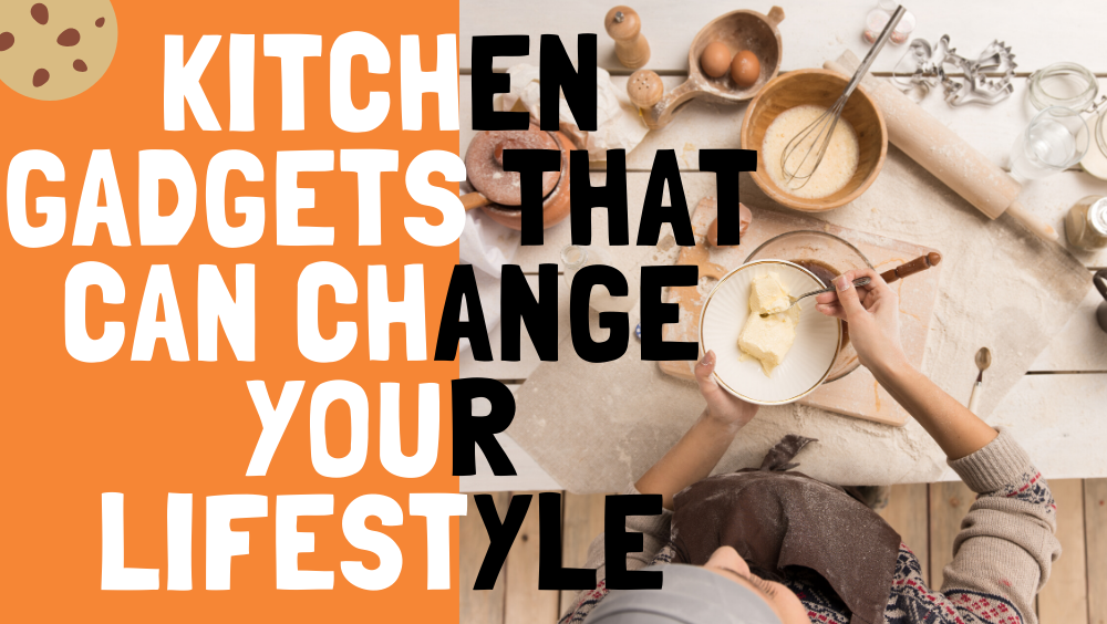 Photo of 5 Kitchen Gadgets That Can Change Your Lifestyle