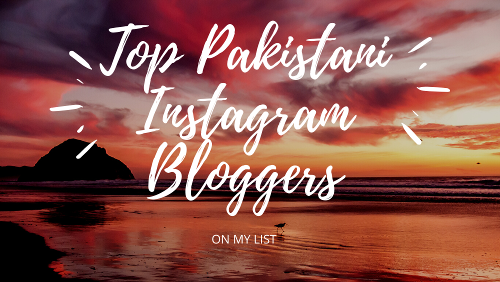Photo of 10 Best Emerging Pakistani Bloggers On Instagram in 2020