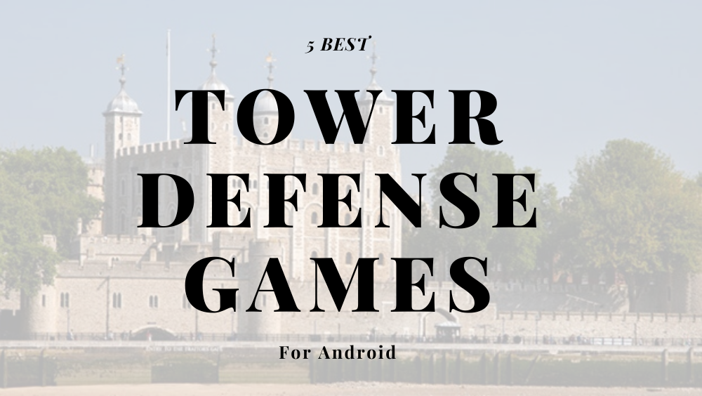 Photo of 5 Best Android Tower Defence Games