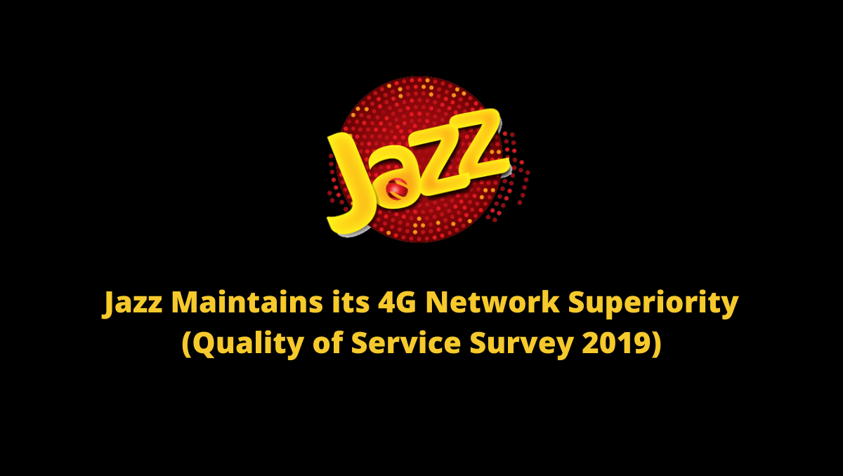 Jazz Maintains its 4G Network Superiority (Quality of Service Survey 2019 (1)