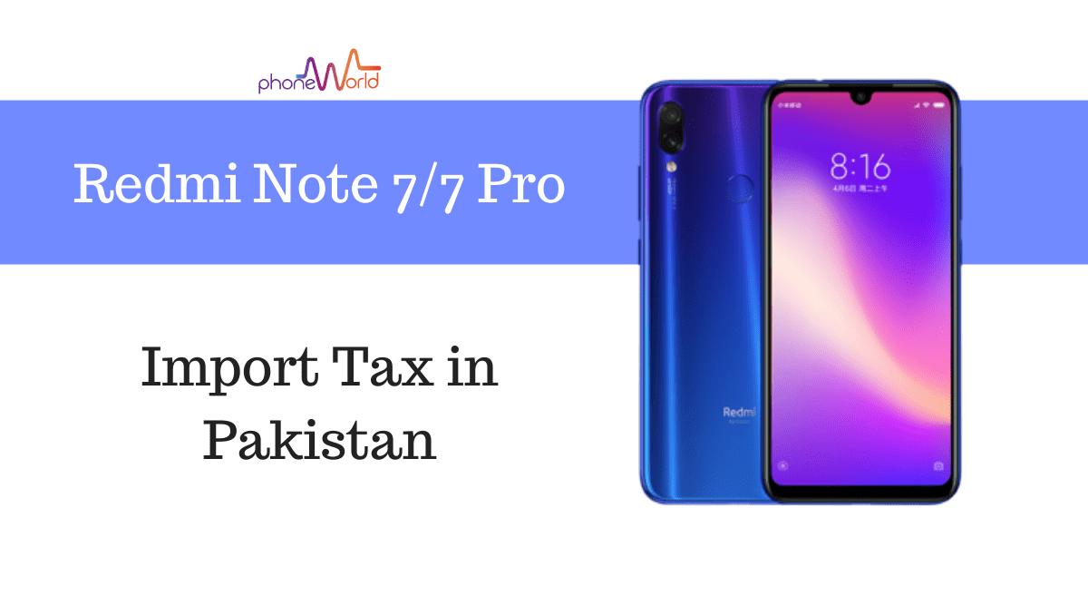 Photo of Redmi Note 7/7 Pro Tax/Customs Duty in Pakistan
