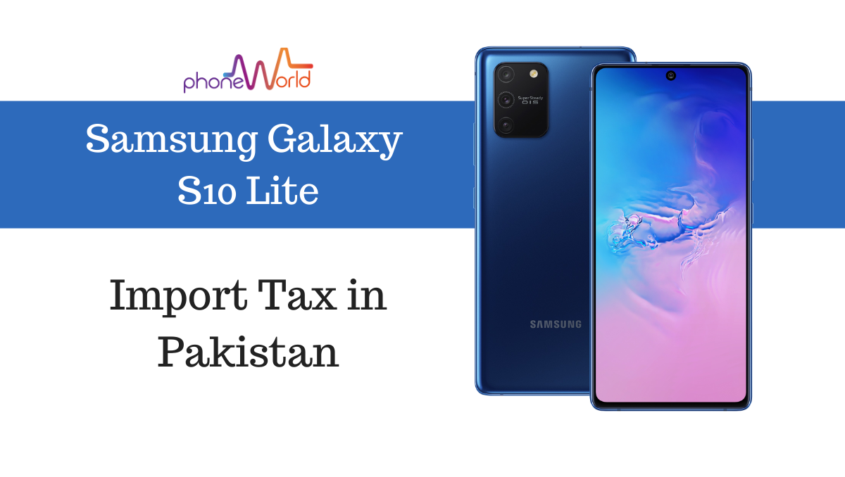 Photo of Samsung Galaxy S10 Lite Tax/Customs Duty in Pakistan