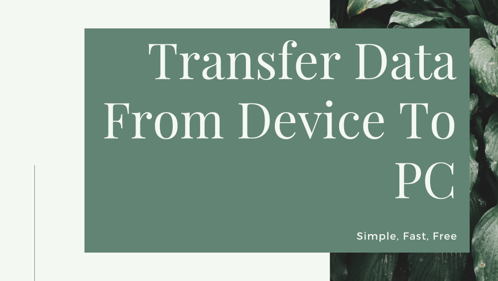 Photo of 9 Best Apps To Transfer Data From Device To PC