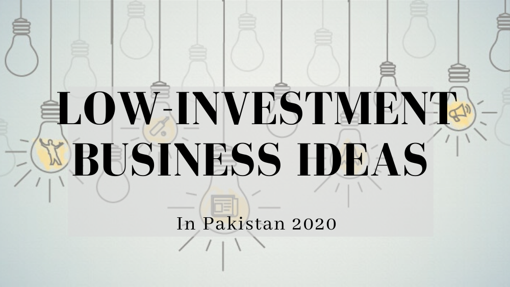 35 Best Small Business Ideas in Pakistan - Low Investment!
