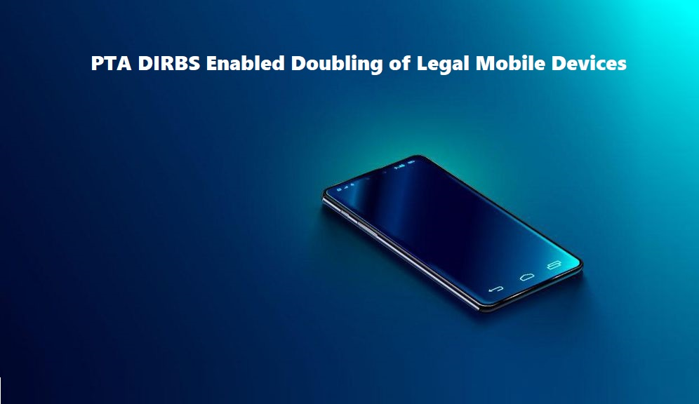 Photo of PTA DIRBS Enabled Doubling of Legal Mobile Devices