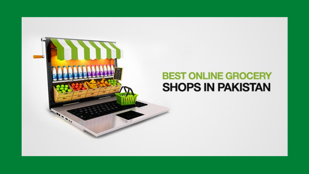 Best Online Grocery Stores Serving All Across Pakistan