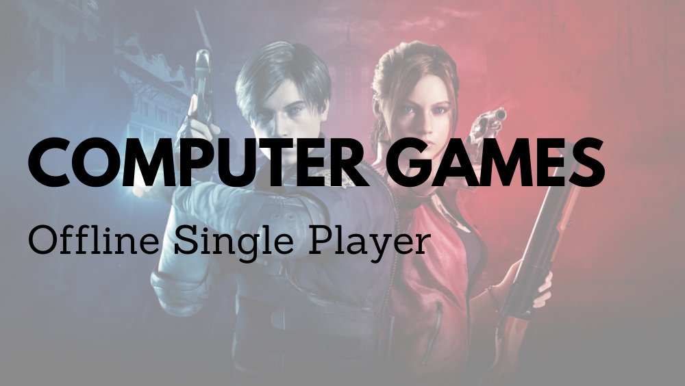 5 Best Single Player Computer Games Of All Time