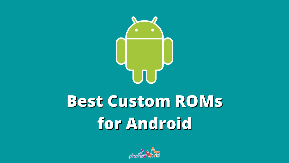 best custom roms for android