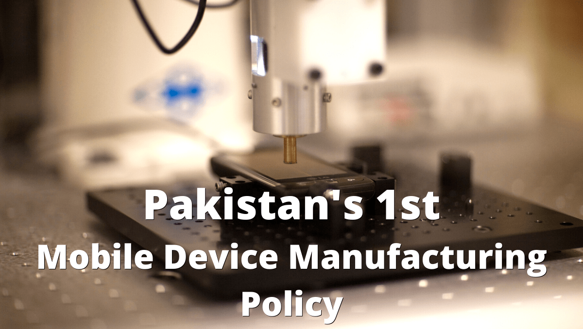 Pakistan's 1st Mobile Device Manufacturing Policy-min