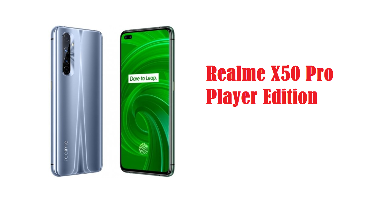 Realme X50 Pro Player Edition Specs and Price Revealed