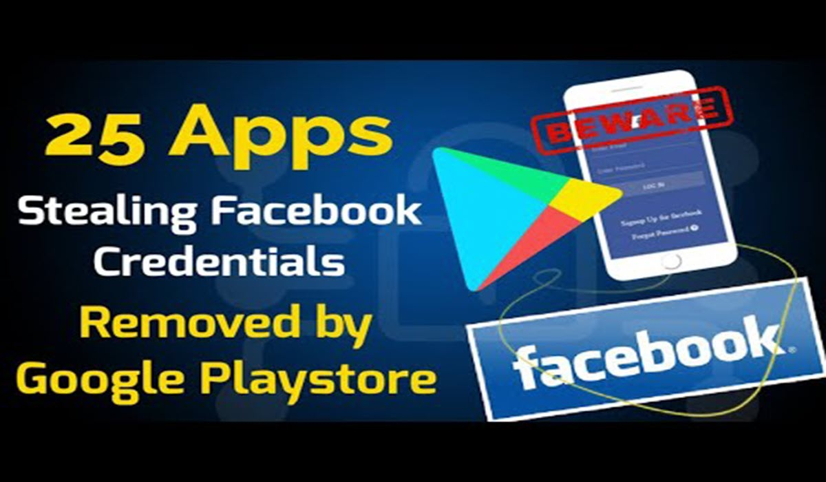 Google Removed 25 Apps from Playstore for Stealing Facebook Credentials From Users