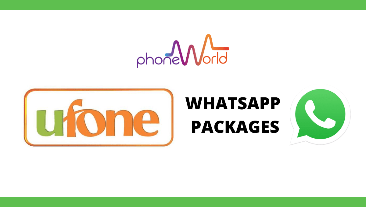 Photo of Ufone WhatsApp Packages 2021 – Daily & Monthly WhatsApp Bundles