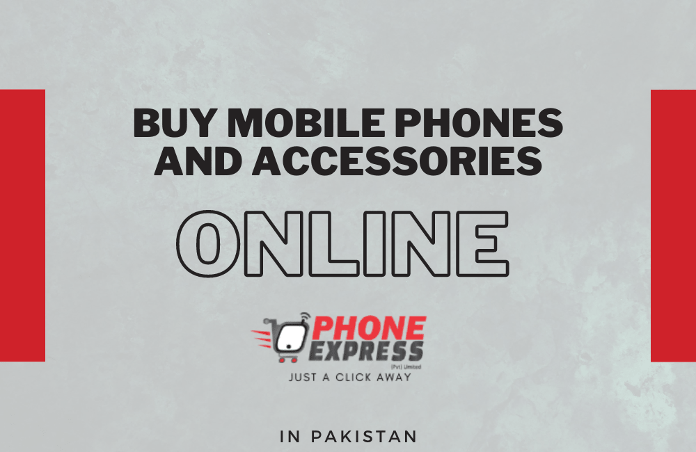 Photo of Best Place To Buy Mobile Phones And Accessories Online In Pakistan