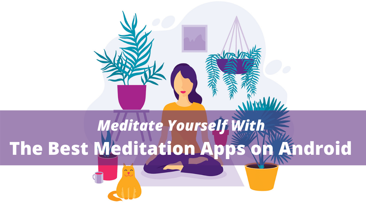 Meditate Yourself With The Best Meditation Apps on Android-min