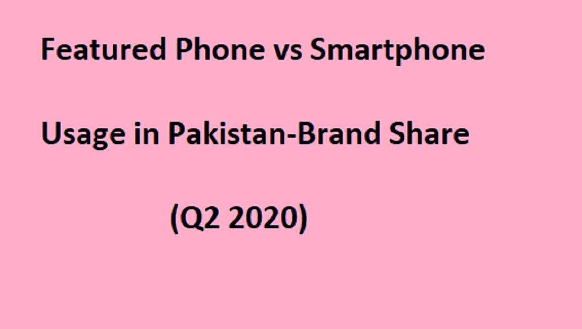 Photo of Featured Phone vs Smartphone Usage in Pakistan-Brand Share (Q2 2020)