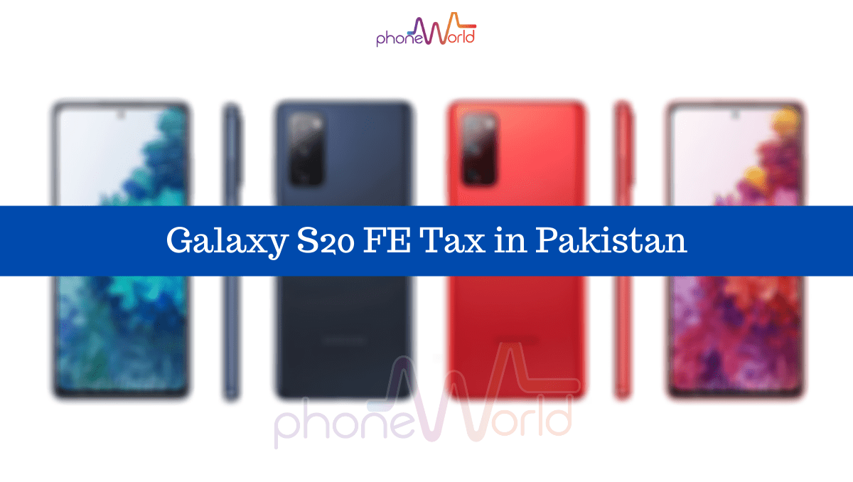 Photo of Samsung Galaxy S20 FE Tax/Customs Duty in Pakistan