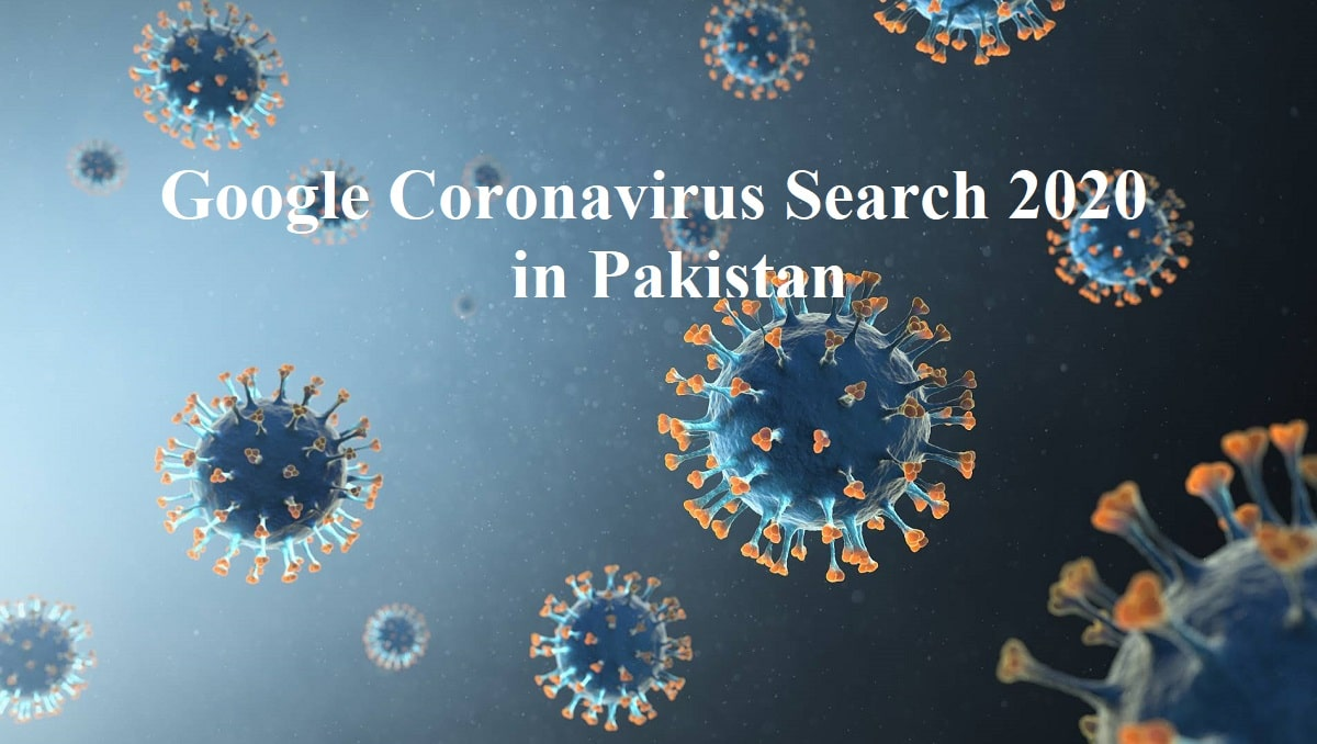 Photo of Google Coronavirus Search 2020-Here is What People Searched About COVID19 in Pakistan
