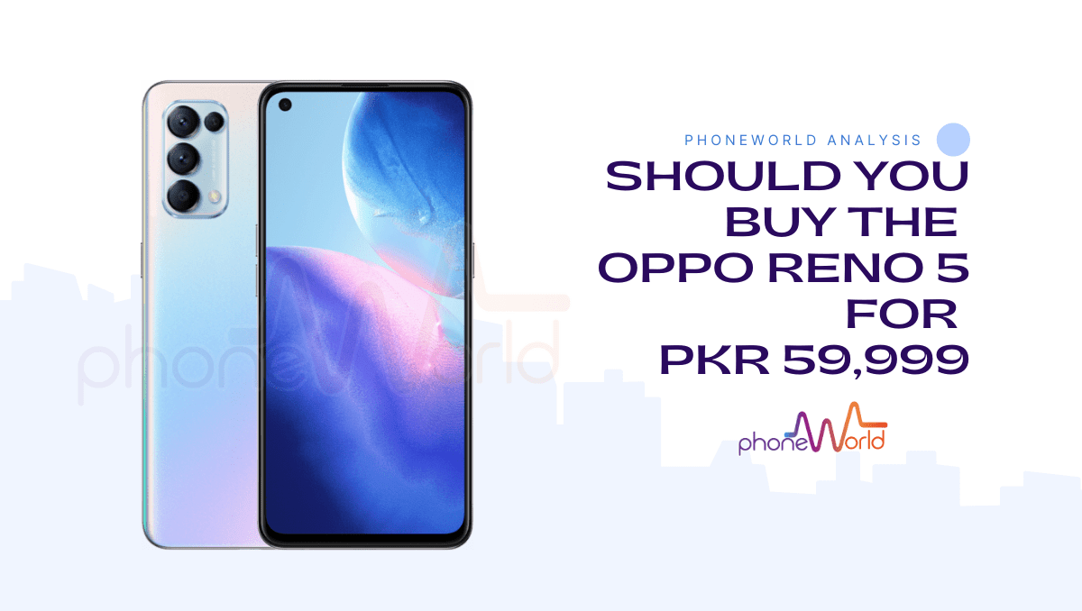 Photo of Should You Even Consider Buying the Oppo Reno 5 at PKR 59,999?