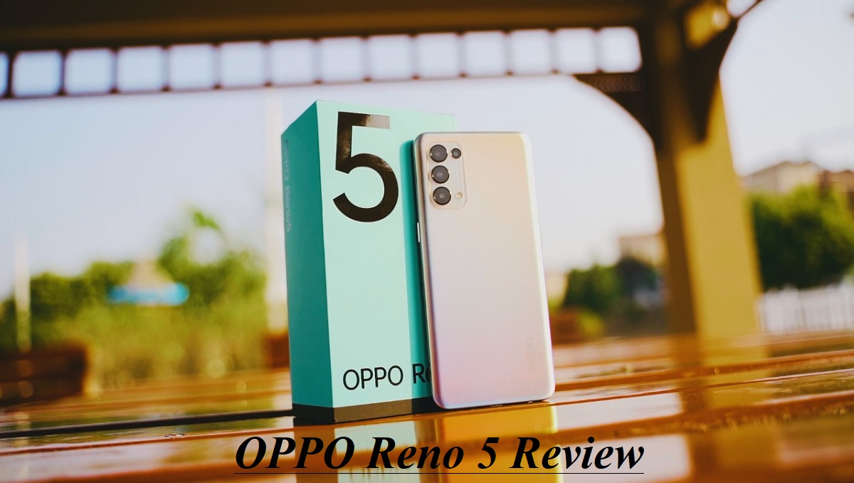 Photo of OPPO Reno 5 Review- Worth the Hype?