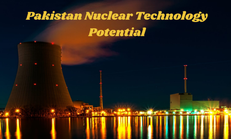 Pakistan Nuclear Technology Potential