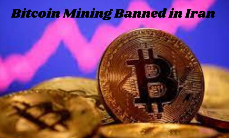 Bitcoin Mining ban in Iran