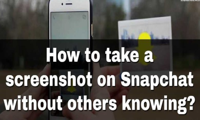 How to Take Screenshots on Snapchat Without the Person Knowing?