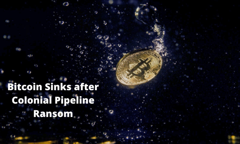 Bitcoin Sinks after Colonial Pipeline Ransom 1