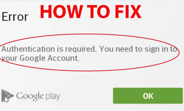 'Google Play Authentication is Required' Error?