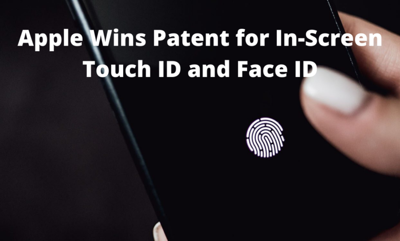 Apple Wins Patent for In-Screen Touch ID and Face ID