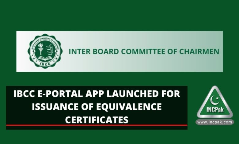 IBCC E-portal & application launched for issuance of Equivalence Certificates