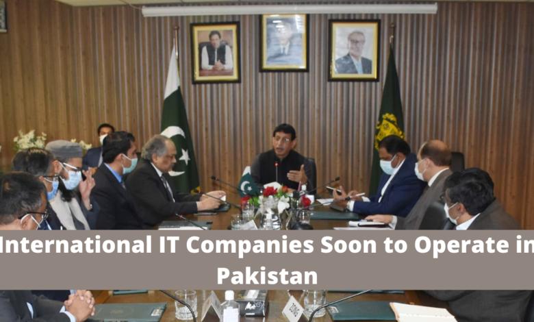 International IT Companies Soon to Operate in Pakistan
