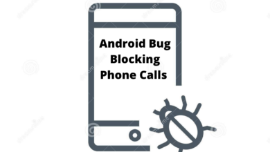Android Bug Blocking Phone Calls, How to Fix it?