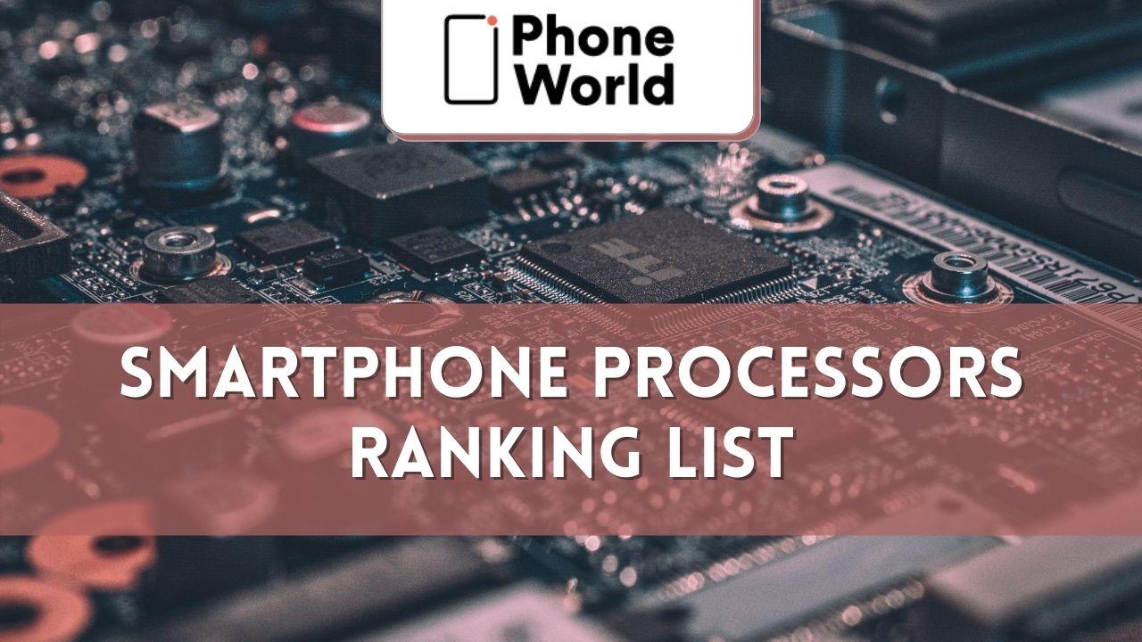Smartphone processors ranking List